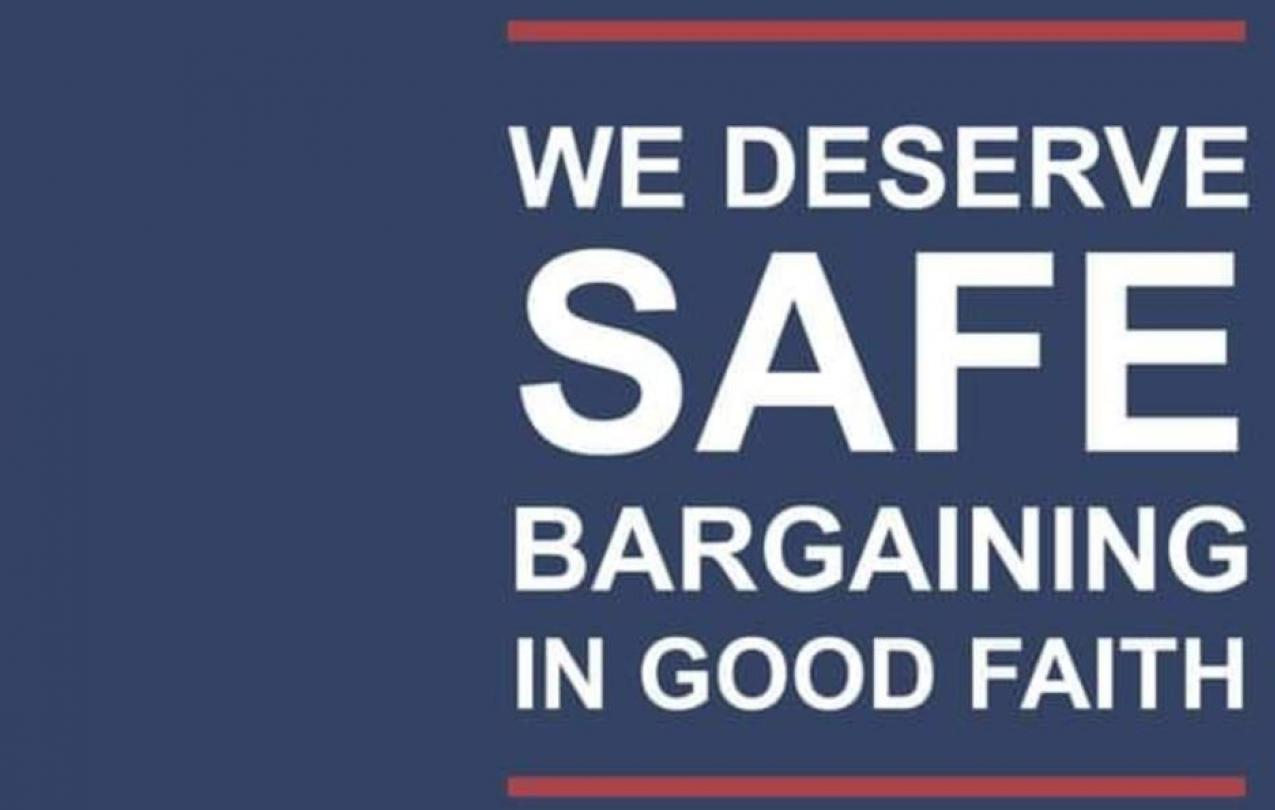 We deserve SAFE bargaining in good faith.